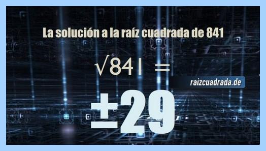 Solución finalmente hallada en la resolución operación raíz del número 841