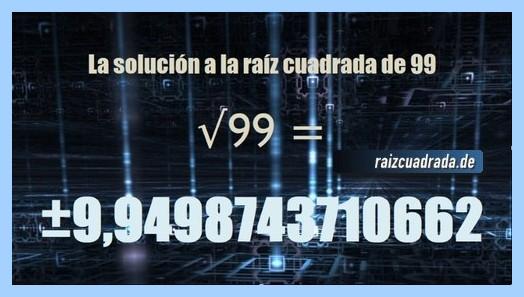 Solución finalmente hallada en la operación raíz cuadrada de 99